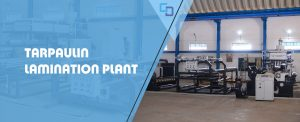 Tarpaulin Lamination Plant